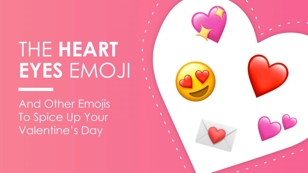 The Heart Eyes Emoji And Other Emojis To Spice Up Your