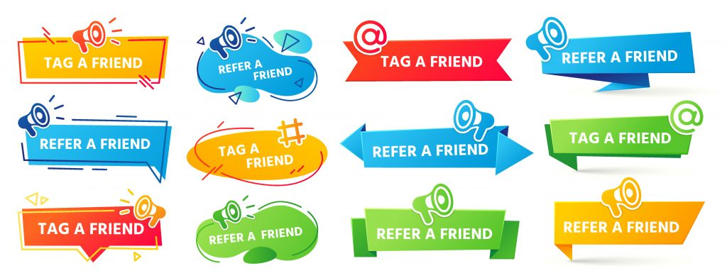 Refer a friend, tag a friend sign,