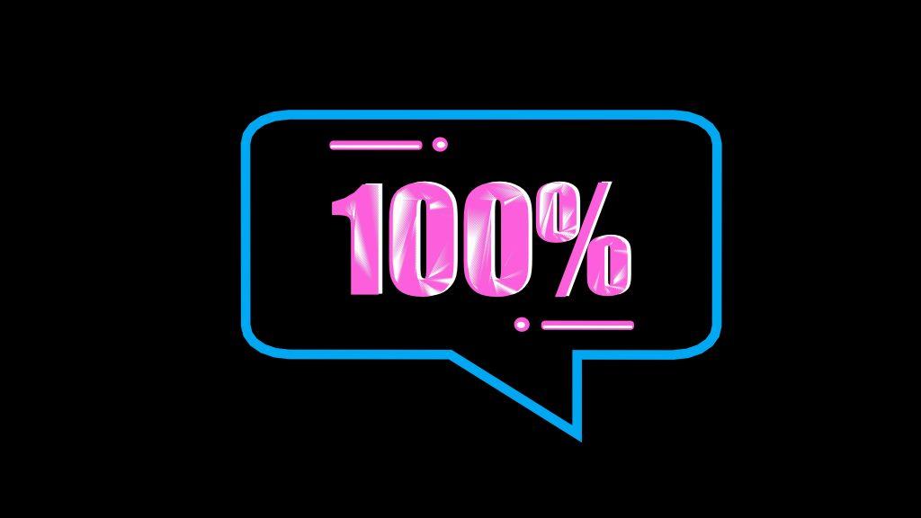 100 percent in a blue talk bubble, 100 percent in pink font