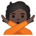 🙅🏿 person gesturing NO: dark skin tone Emoji on Google Platform
