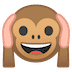 🙉 hear-no-evil monkey Emoji on Google Platform